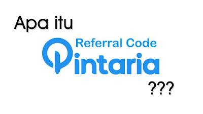 Apa maksud dari Kode Referral pada Pintaria?