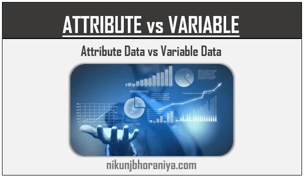 Attribute vs Variable data  Discrete vs Continuous data