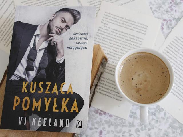 """""""Kusząca pomyłka"""" Vi Keeland. Wydawnictwo Kobiece. Jedna z najlepszych powieści roku 2019."""