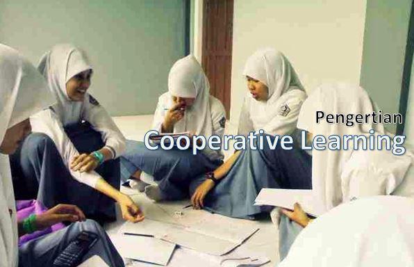 Pengertian Model Pembelajaran Kooperatif (Cooperative Learning)