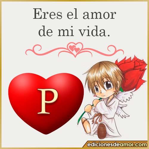 eres el amor de mi vida P