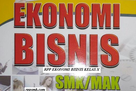 Download Rpp Mata Pelajaran Ekonomi Bisnis Smk Kelas X Kurikulum 2013 Revisi 2017 Semester 1 dan 2