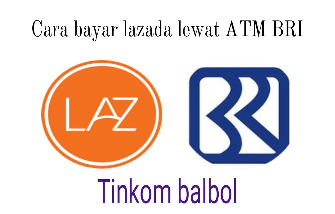 Cara bayar Lazada lewat ATM BRI