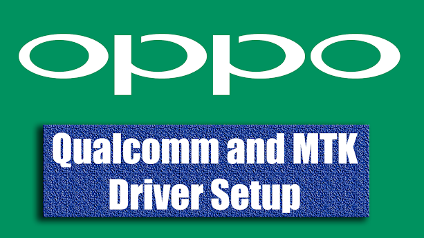 Download Oppo Qualcomm and MTK Driver Setup
