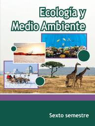 Ecología y Medio Ambiente Sexto Semestre Telebachillerato