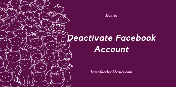 Deactivate Facebook Account Temporarily - Step by Step