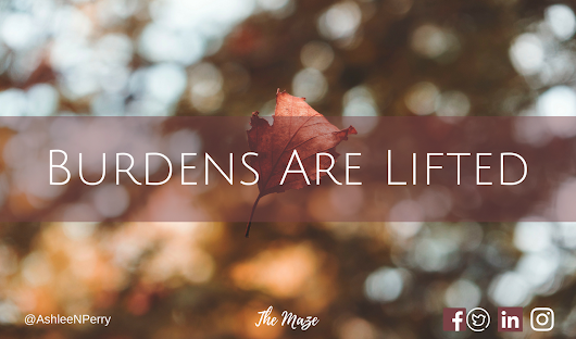 Burdens Are Lifted