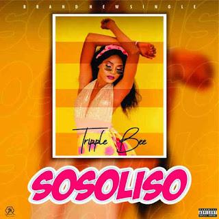 Music] Triple Bee – Sosoliso