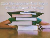 Cara Mendapatkan Nilai Bagus dan Nilai Raport Tertinggi