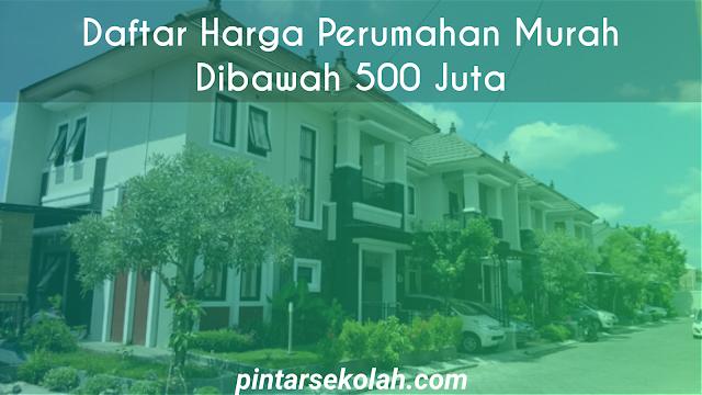Siapa sih yang tidak menginginkan untuk mempunyai rumah sendiri Daftar Harga Perumahan Murah Dibawah 500 Juta