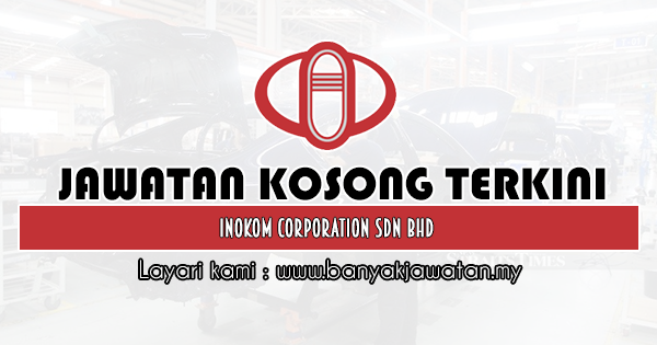 Jawatan Kosong 2020 di Inokom Corporation Sdn Bhd