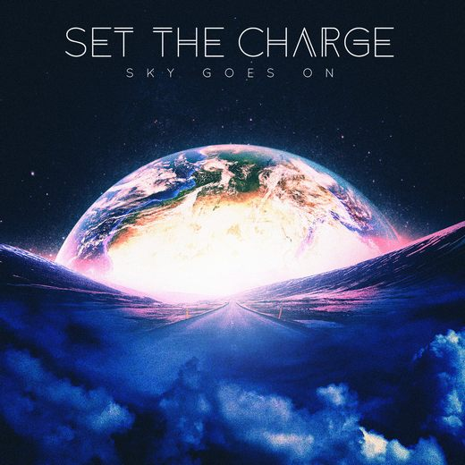 SET THE CHARGE - Sky Goes On (2017) full