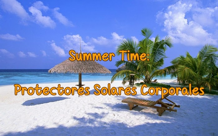 Summer Time: Protectores Solares Corporales