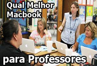qual melhor macbook para professores e educadores