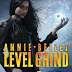 Review and Giveaway - Level Grind by Annie Bellet
