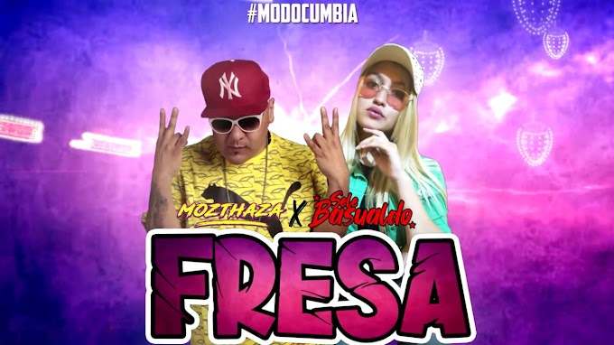 MOZTHAZA FT SELE BASUALDO - FRESA (VERSION CUMBIA)