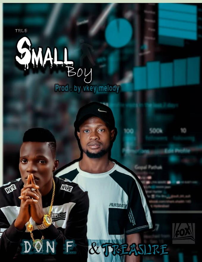 [Music] Small Boy by Treasure ft Don F