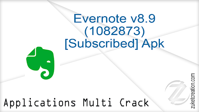 Evernote v8.9(1082873) [Subscribed] Apk  |   34.8 MB