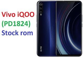 Vivo iQOO PD1824 Firmware Stock ROM