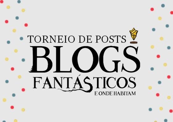 Blogs fantásticos e onde habitam | Torneio de posts, os melhores do mês #5