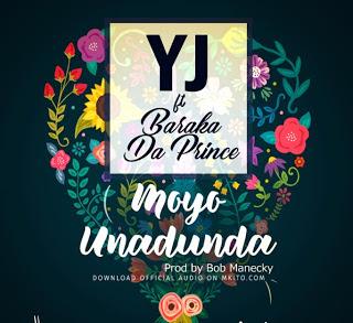 YJ Ft Barakah Da Prince - Moyo Unadunda