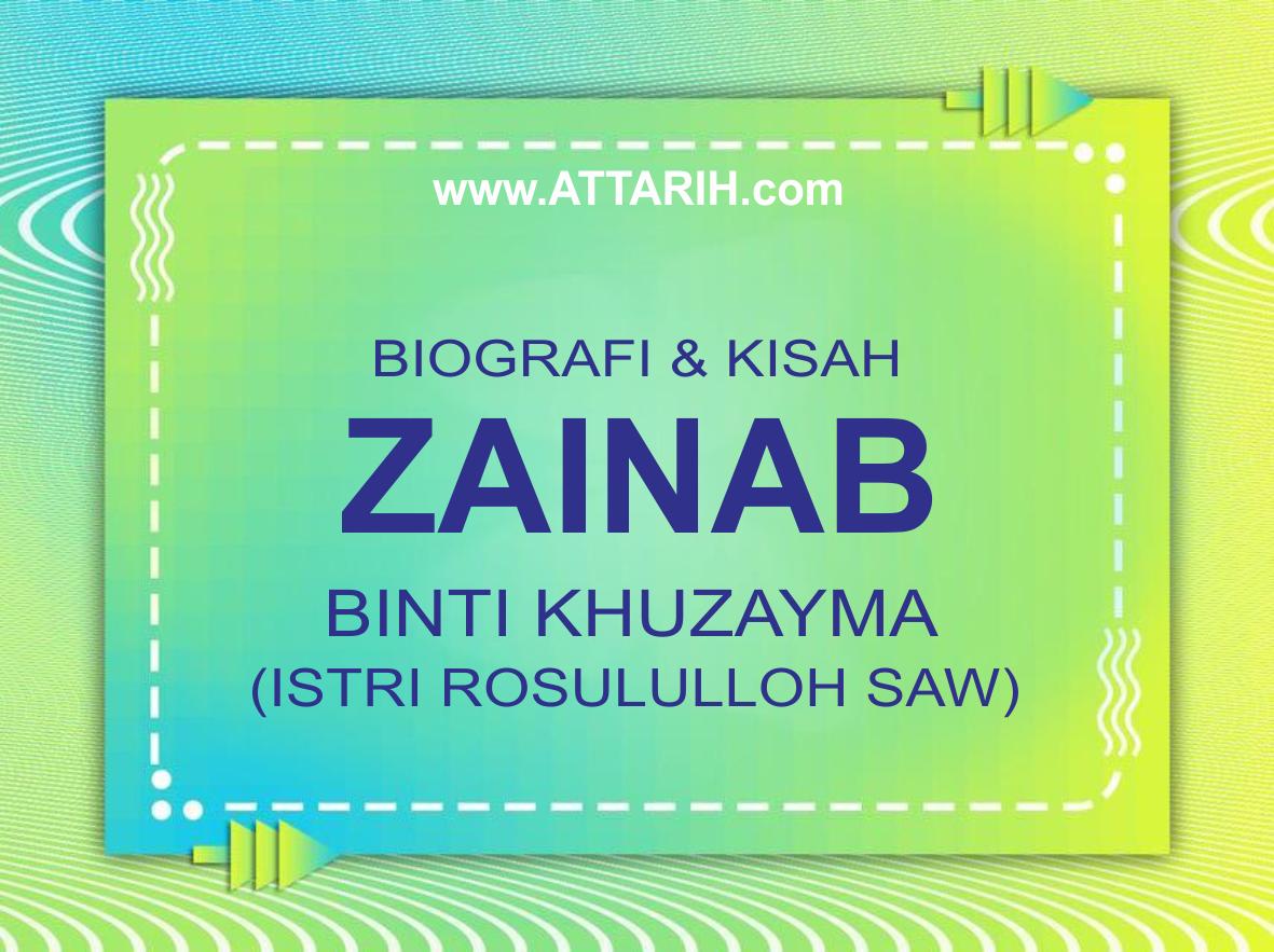 Biografi dan Kisah Hidup Zainab binti Khuzayma Istri Rosululloh SAW (wafat 1H)