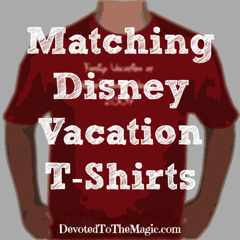 89080ecf Devoted to the Magic: Matching Disney Vacation T-Shirts