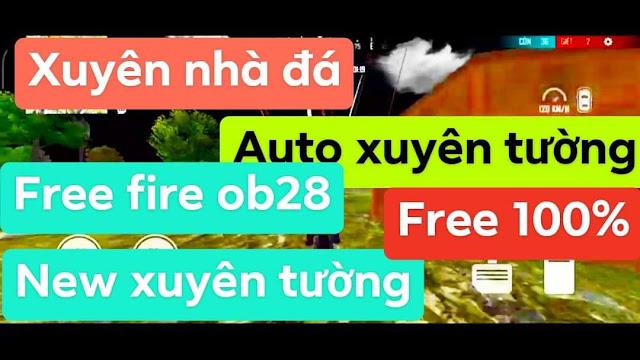 OBB XUYÊN TƯỜNG V1 AUTO RANK FIX LAG FULL FREE FIRE OB28 XUYÊN ĐÁ 100%