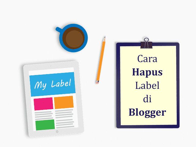 Cara Menghapus Label Blog Secara Permanen