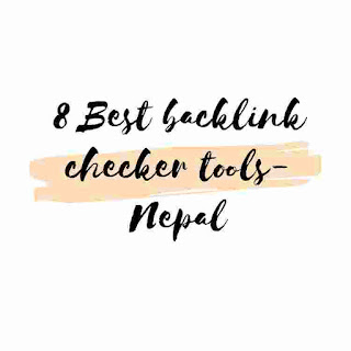 8 Best backlink checker tools- Nepal