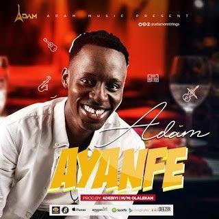 [MUSIC]: Adam – Ayanfe (Prod. Adebiyi)