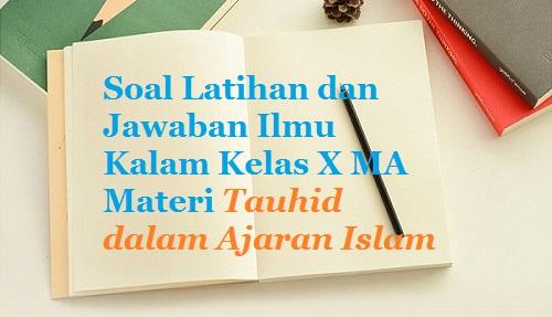 Contoh Soal Ulangan Dan Jawaban Ilmu Kalam Kelas X Aliyah Materi Tauhid Dalam Ajaran Islam Bacaan Madani Bacaan Islami Dan Bacaan Masyarakat Madani