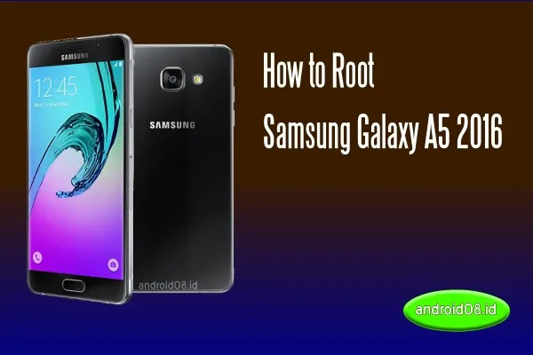 Root Samsung Galaxy A5 2016