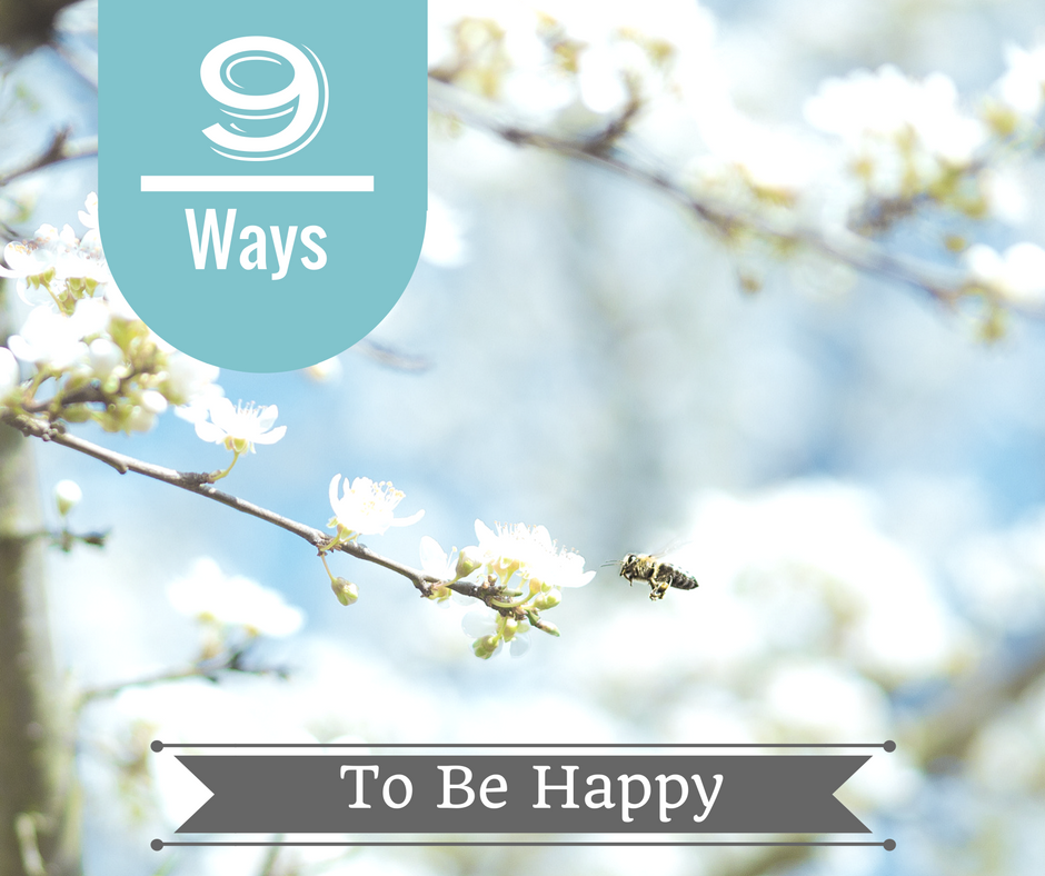 9 Ways to Be Happy