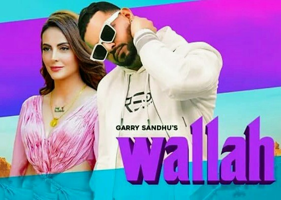 Wallah Song Images By Garry Sandhu