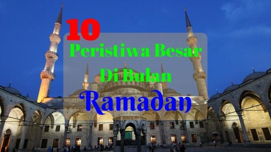 peristiwa besar di bulan ramadhan