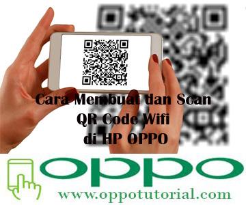Cara Membuat dan Scan QR Code Wifi di HP OPPO