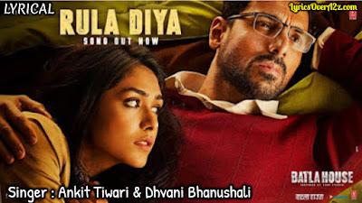 Rula Diya Lyrics - Batla House   Ankit Tiwari