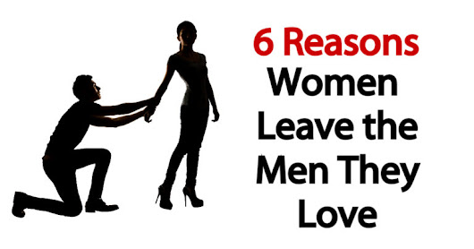 6 Reasons Women Leave the Men They Love