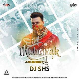 EID MUBARAK - REMIX - DJ SHS