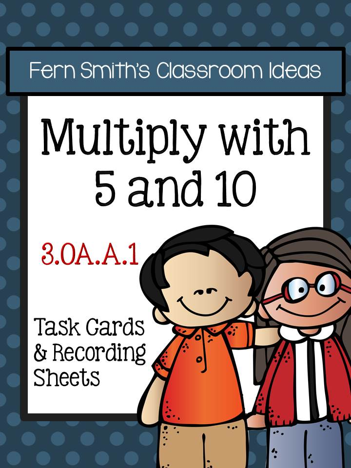 Fern Smith's Classroom Ideas Multiply with 5 and 10 Task Cards and Recording Sheets 3.OA.A.1