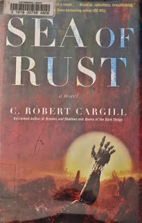 Book cover of Sea of Rust by C Robert Cargill