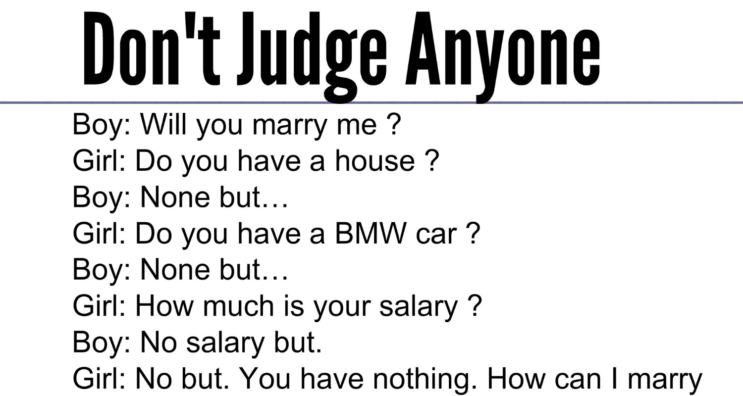 Adorable Quotes Dont Judge Anyone Because Everyone Has A Different