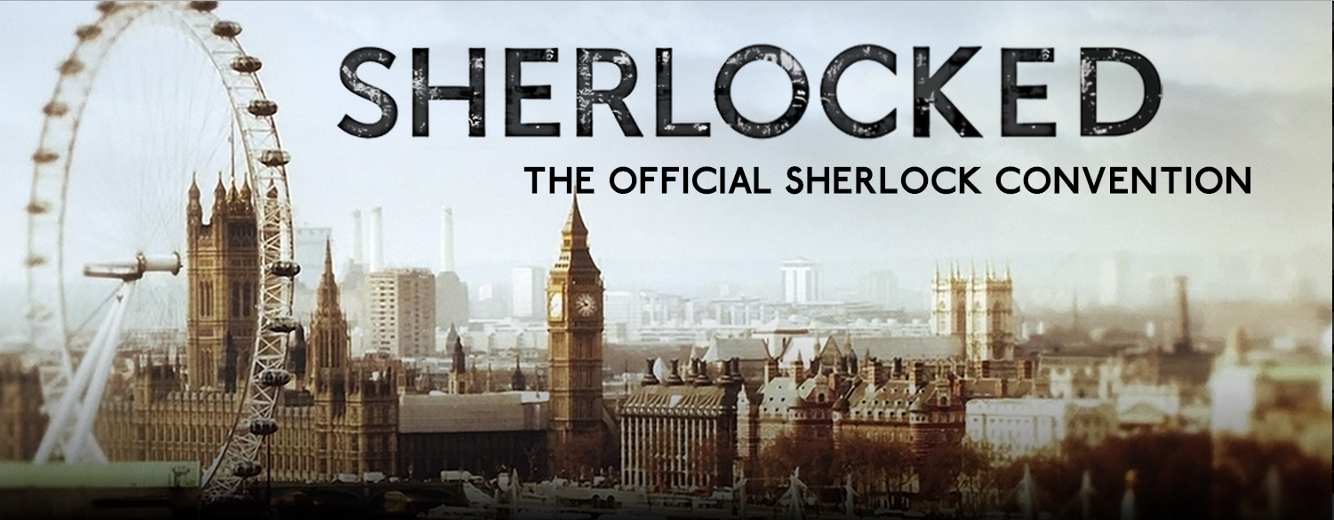 Sherlocked - the official Sherlock convention, London, April 2015