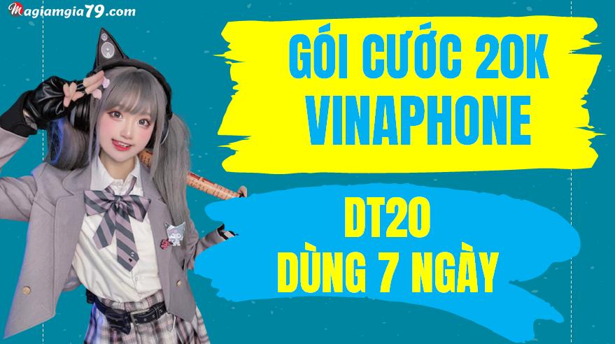 Gói data dt20 vinaphone 20k dùng 7 ngày