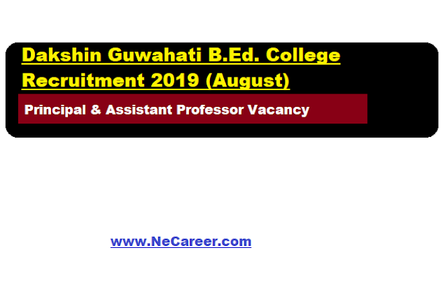 Dakshin Guwahati B.Ed. College Recruitment 2019 (August)