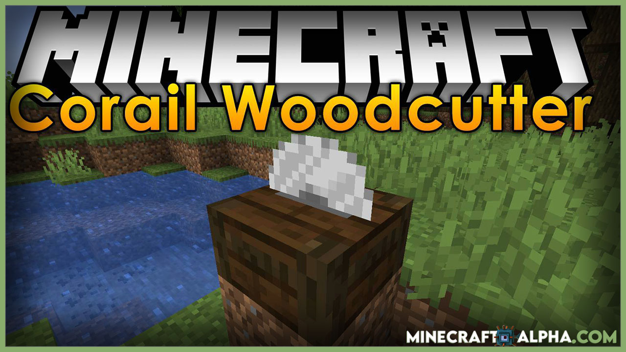 Minecraft Corail Woodcutter Mod For 1.17.1 To 1.16.5 (A Sawmill for Wooden Recipes)