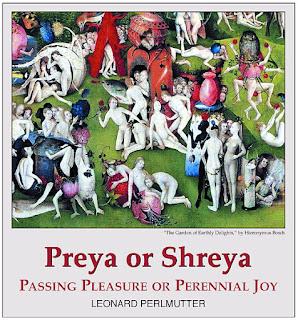 O desejo é a força motriz que orienta as nossas atividades. Daí as distintas tradições religiosas proporem como disciplina a regulação dos desejos. Na literatura sagrada da Índia antiga o desejo aparece sempre associado ao par Śreyas e Preyas.
