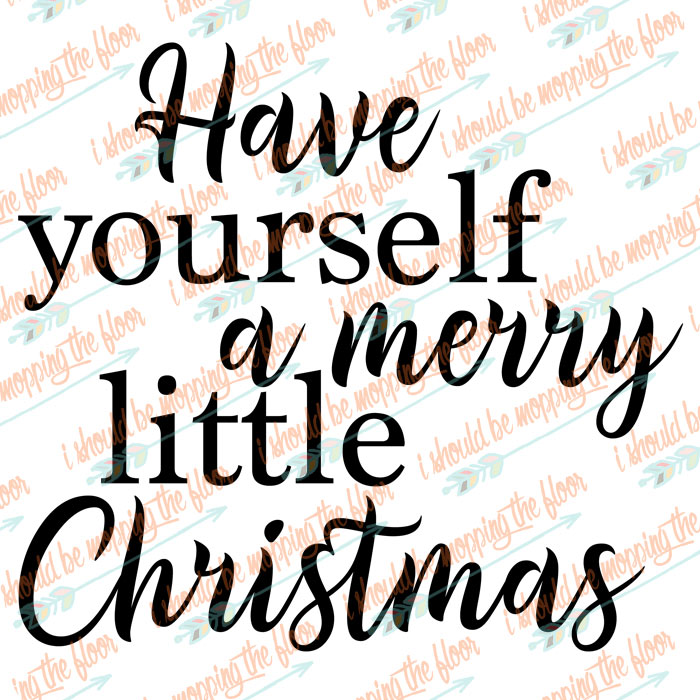 Free Have Yourself a Merry Little Christmas SVG Cut Files
