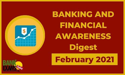 Banking and Financial Awareness Digest: February 2021